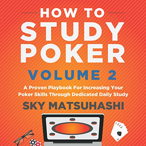 How to Study Poker, Book 2: A Proven Playbook for Increasing Your Poker Skills Through Dedicated Daily Study Titelbild