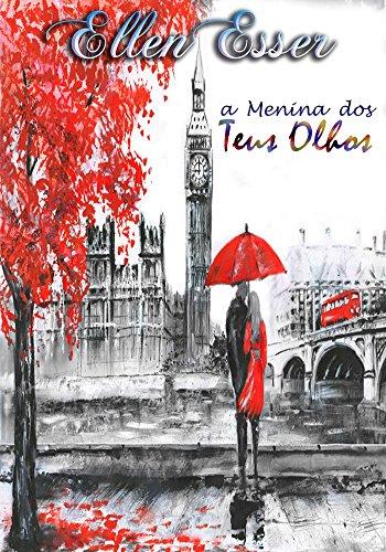 A Menina dos Teus Olhos: - Livro Único (Portuguese Edition)