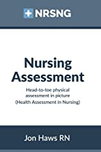 Best Nursing Assessment: Head-to-Toe Assessment in Pictures (Health Assessment in Nursing) Review