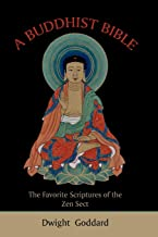 A Buddhist Bible: The Favorite Scriptures of the Zen Sect