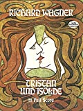 Tristan Und Isolde: In Full Score (Dover Music Scores)