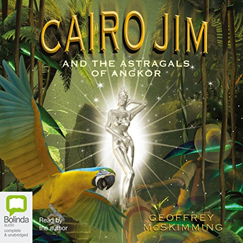 Cairo Jim and the Astragals of Angkor audiobook cover art