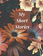 My Short Stories: 120 Page Notebook to write your own personal short stories