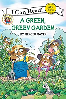 Little Critter: A Green, Green Garden (My First I Can Read) by [Mercer Mayer]