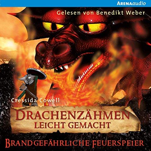 Brandgefährliche Feuerspeier (Drachenzähmen leicht gemacht 5) audiobook cover art