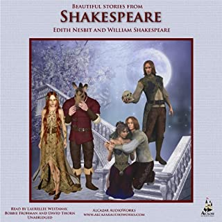 Beautiful Stories from Shakespeare                   By:                                                                                                                                 Edith Nesbit                               Narrated by:                                                                                                                                 David Thorn,                                                                                        Bobbie Frohman,                                                                                        Laurallee Westaway                      Length: 5 hrs and 1 min     65 ratings     Overall 4.1