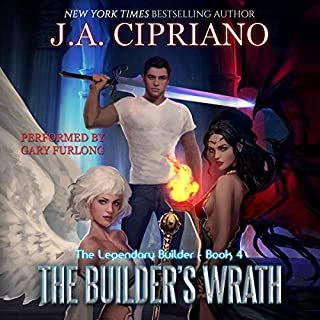 The Builder's Wrath     The Legendary Builder, Book 4              By:                                                                                                                                 J.A. Cipriano                               Narrated by:                                                                                                                                 Gary Furlong                      Length: 7 hrs and 54 mins     473 ratings     Overall 4.7