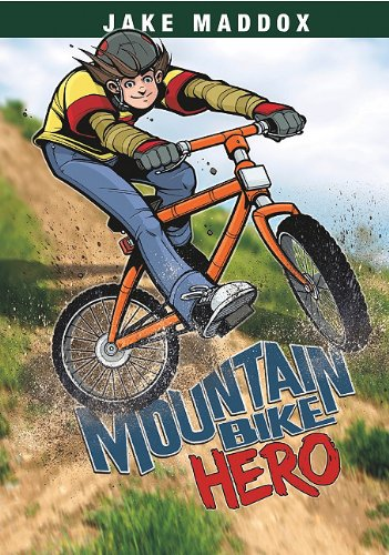 Mountain Bike Hero (Jake Maddox Sports Stories)