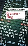 Geisterflug: Kriminalroman (Kriminalromane im GMEINER-Verlag)