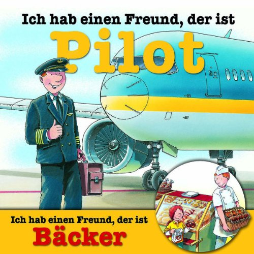 Ich Hab Einen Freund....Pilot/Bäcker