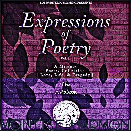 Expressions of Poetry: A Memoir Poetry Collection, Volume 1     Love, Life, & Tragedy              By:                                                                                                                                 Montice L. Harmon                               Narrated by:                                                                                                                                 Montice Harmon                      Length: 1 hr and 4 mins     1,479 ratings     Overall 5.0