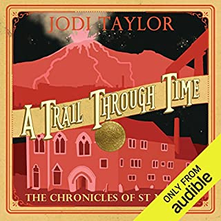 A Trail Through Time     The Chronicles of St. Mary's, Book 4              By:                                                                                                                                 Jodi Taylor                               Narrated by:                                                                                                                                 Zara Ramm                      Length: 9 hrs and 34 mins     1,322 ratings     Overall 4.7
