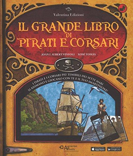 Il grande libro di pirati e corsari. Con App. Ediz. a colori
