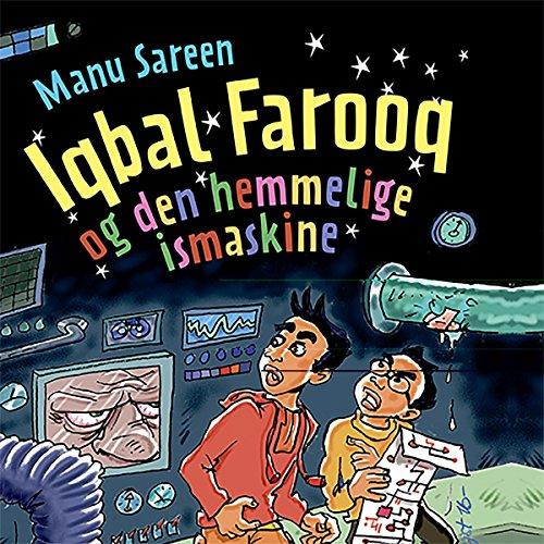 Iqbal Farooq og den hemmelige ismaskine audiobook cover art