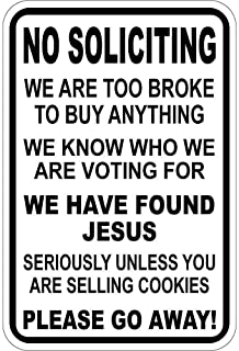 Vincenicy Metal Sign Great Aluminum Tin Sign No Soliciting We are Too Broke to Buy Any Thing Sign 12