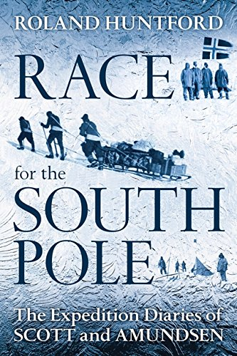 Race for the South Pole [Idioma Inglés]: The Expedition Diaries of Scott and Amundsen