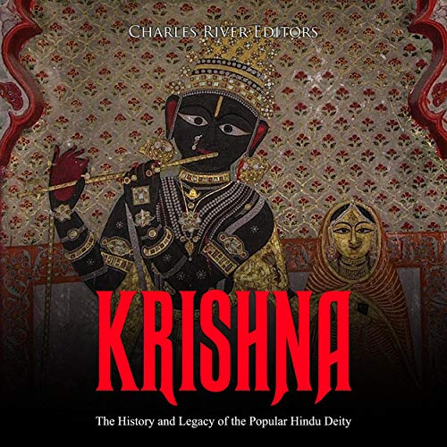 Krishna: The History and Legacy of the Popular Hindu Deity  By  cover art