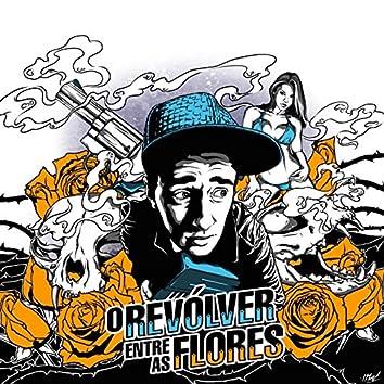 Revolver Entre as Flores