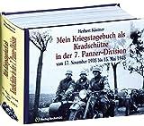Mein Kriegstagebuch vom 17. November 1938 bis 15. Mai 1945. Als Kradschütze in der Panzer-Abteilung 66 und im Panzer-Regiment 25 der 7. ... bis 15. Mai 1945...