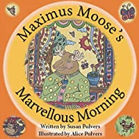 Maximus Moose's Marvellous Morning