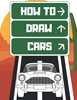 How To Draw Cars: And Truck Planes Other Vehicles For Kids