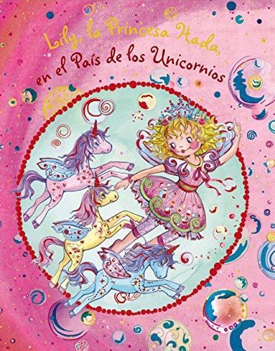 Lily, la Princesa Hada, en el País de los Unicornios (Castellano - A PARTIR DE 3 AÑOS - PERSONAJES - Lily, la Princesa Hada)