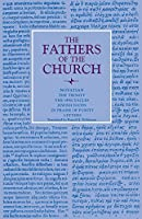 The Trinity, the Spectacles, Jewish Foods, in Praise of Purity, Letters (Fathers of the Church Patristic)