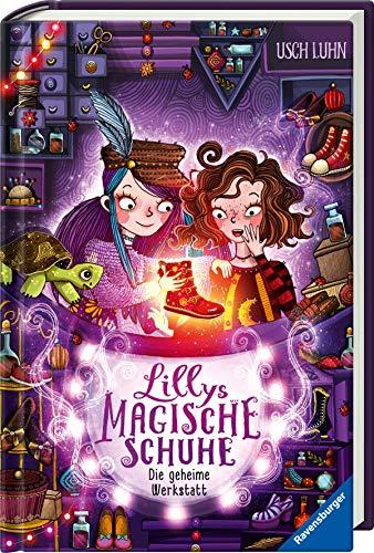 Lillys magische Schuhe, Band 1: Die geheime Werkstatt (Lillys magische Schuhe, 1)