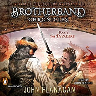 The Invaders     Brotherband Chronicles, Book 2              By:                                                                                                                                 John Flanagan                               Narrated by:                                                                                                                                 John Keating                      Length: 12 hrs and 18 mins     917 ratings     Overall 4.8