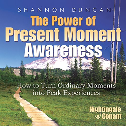 The Power of Present Moment Awareness audiobook cover art