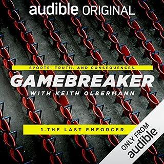 Ep. 1: The Last Enforcer (Gamebreaker) audiobook cover art