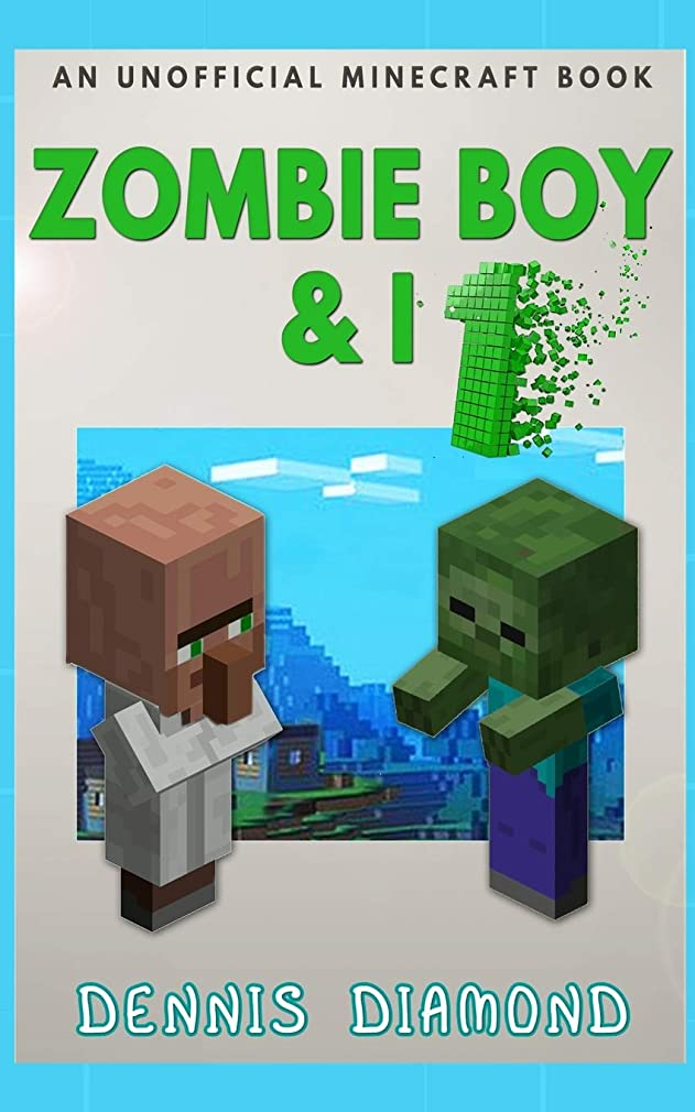 店員臨検騒ぎZombie Boy & I: An Unofficial Minecraft Book