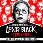 Ep. 6: Wedding Vows for Realists (The Rant is Due)