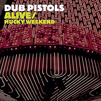 Alive/Mucky Weekend