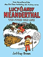 Lucy & Andy Neanderthal: The Stone Cold Age (Lucy and Andy Neanderthal)