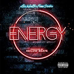 Stream Energy Explicit By Alex Wealth X Fame Deniro On Amazon Music Unlimited Now