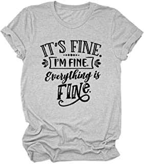 Jofemuho Graphic Tee for Women Its Fine Im Fine Everything is Fine Shirt Short Sleeve Funny T Shirts Top Mom Shirts