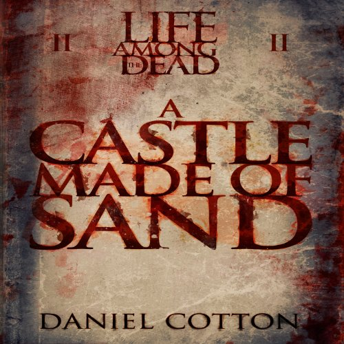 Life Among the Dead 2: A Castle Made Of Sand audiobook cover art