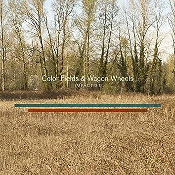 Color Fields & Wagon Wheels