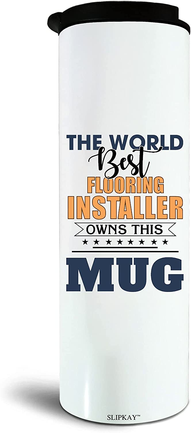 The Worlds Best Flooring Installer Owns New Max 66% OFF popularity Tumbler 17oz This