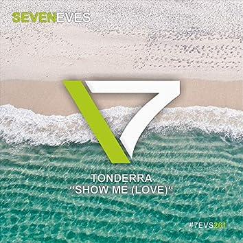 Show Me (Love)
