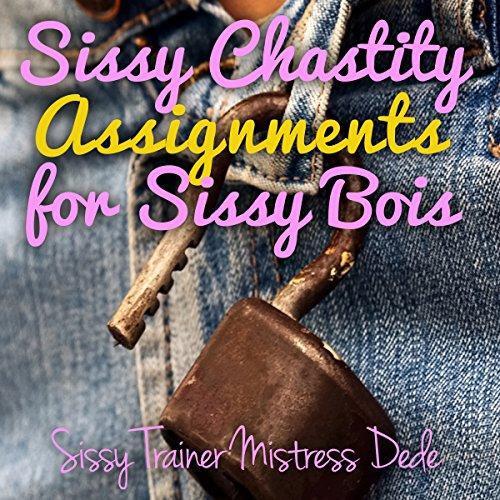 Chastity sissy Chastity Sissy