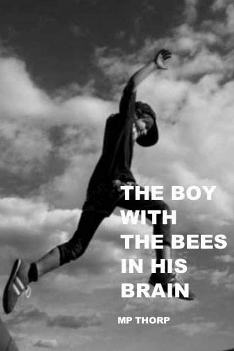 暗くする倍率回るThe Boy With the Bees in His Brain (English Edition)