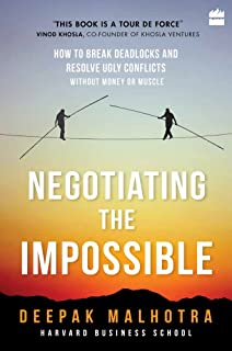Negotiating the Impossible: How to Break Deadlocks and Resolve Uglyconflicts