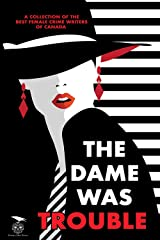 The Dame Was Trouble Kindle Edition