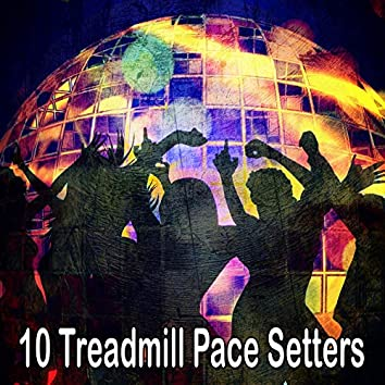 10 Treadmill Pace Setters