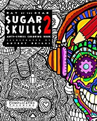 Day of the Dead - Sugar Skulls 2: Anti-Stress Coloring Book