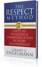 The RESPECT Method : 7 Steps To Successful Communication In Every Relationship