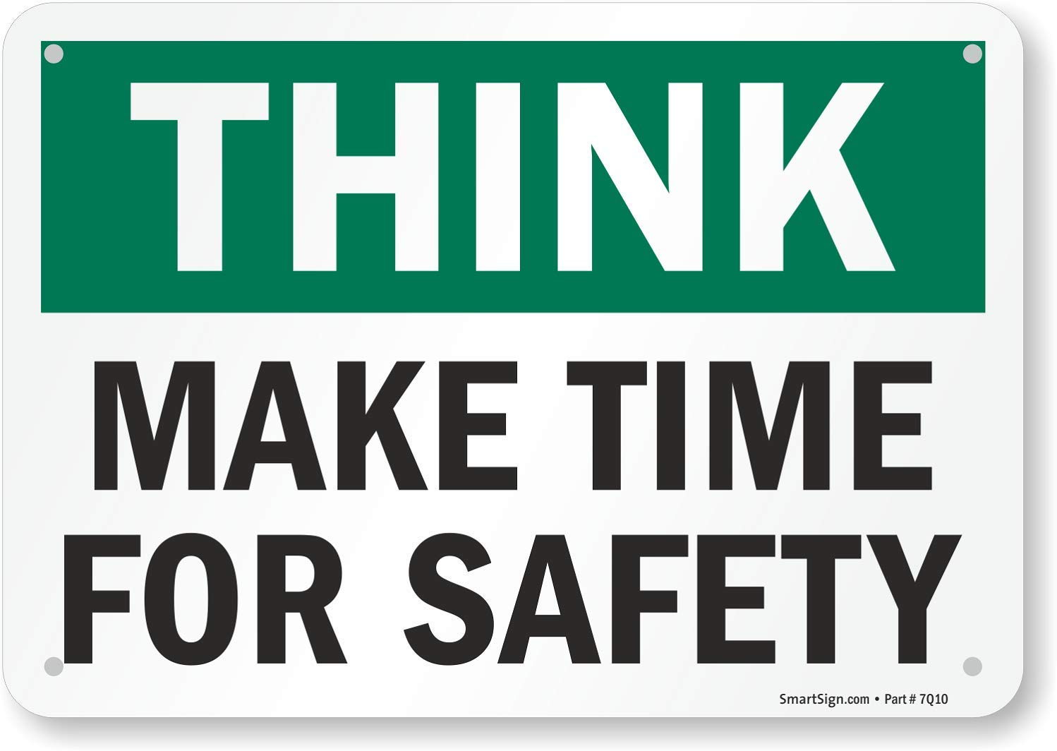 0.5 Height SmartSign by Lyle S-4167-AL-10Think: Make Time for Safety Aluminum Sign 7 Length 10 Width