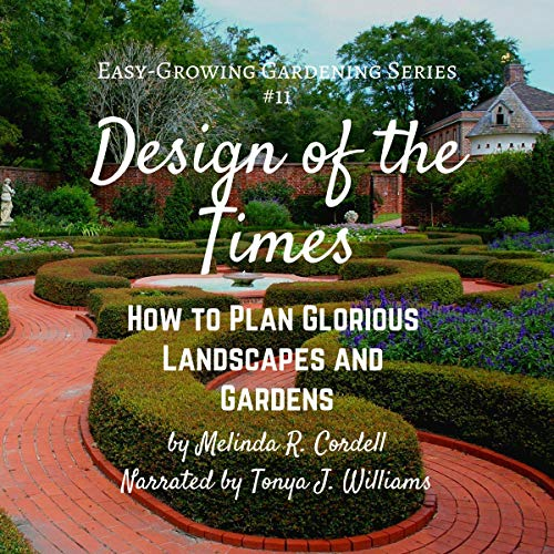 Design of the Times: How to Plan Glorious Landscapes and Gardens audiobook cover art